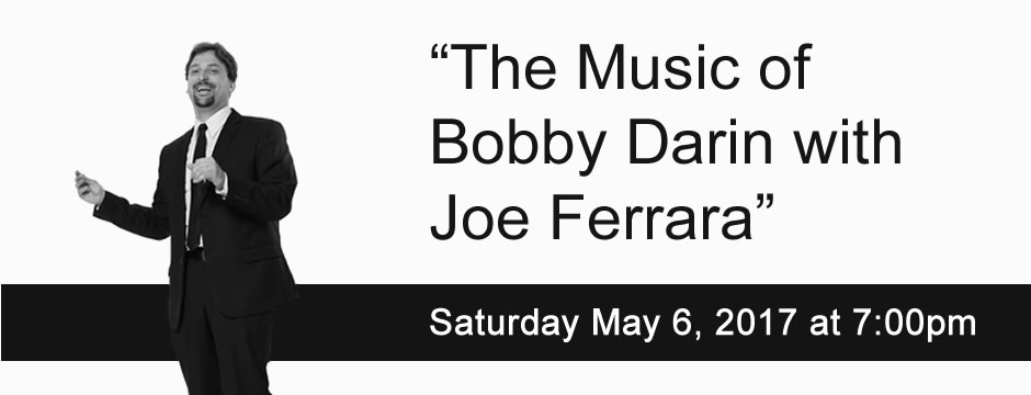 The Music of Bobby Darin with Joe Ferrara